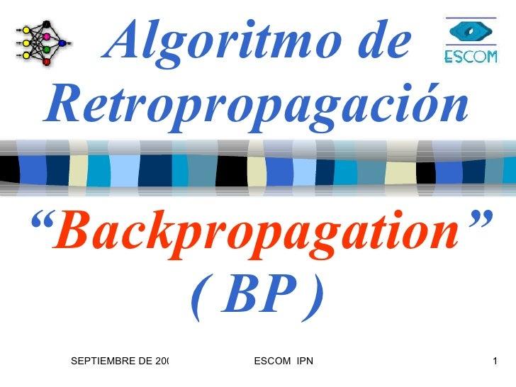 """Algoritmo de Retropropagación """" Backpropagation """" ( BP )"""