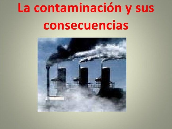 La contaminación y sus consecuencias