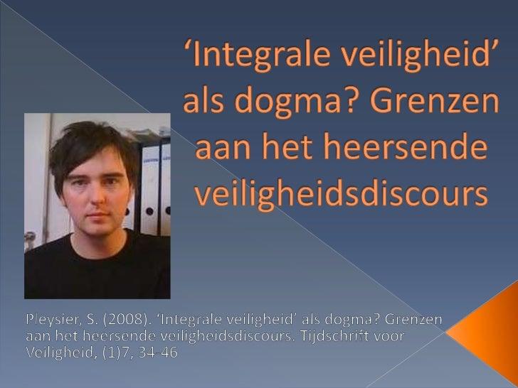 1. Inleiding2. 'Integrale veiligheid' als modeterm3. Grenzen aan het integrale   veiligheidsdiscours4. Conclusie: de modet...