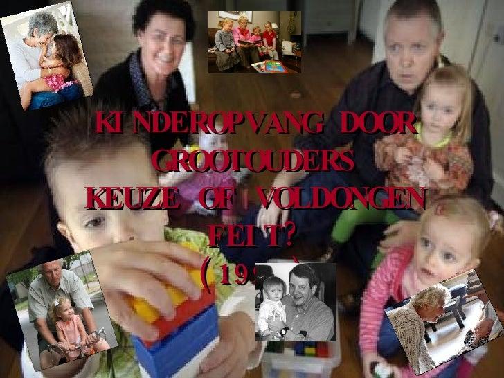 KINDEROPVANG DOOR GROOTOUDERS KEUZE OF VOLDONGEN FEIT? (1995)