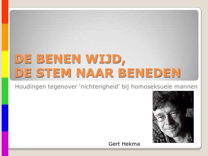 DE BENEN WIJD,DE STEM NAAR BENEDEN<br />Houdingen tegenover 'nichterigheid' bij homoseksuele mannen<br />Gert Hekma<br />
