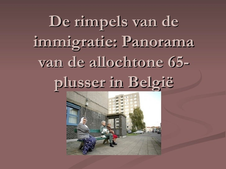 De rimpels van de immigratie: Panorama van de allochtone 65-plusser in België
