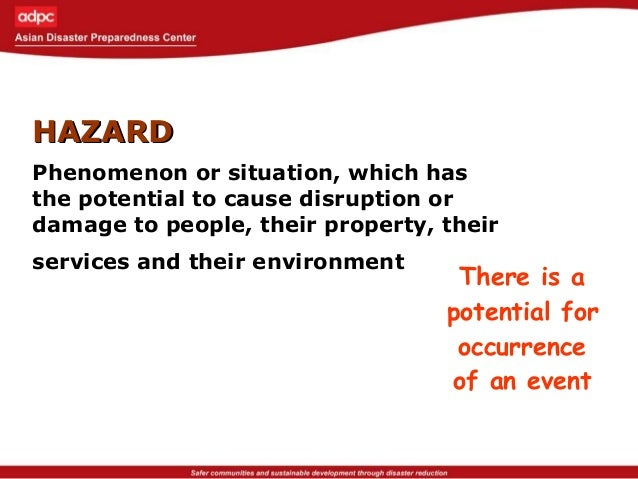 CapacityCapacity Those positive condition or abilities which increase a community's ability to deal with hazards.