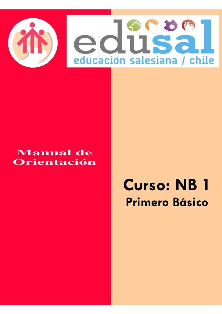 Manual deOrientación                    Curso: NB 1                     Primero Básico              Manual de Orientación....