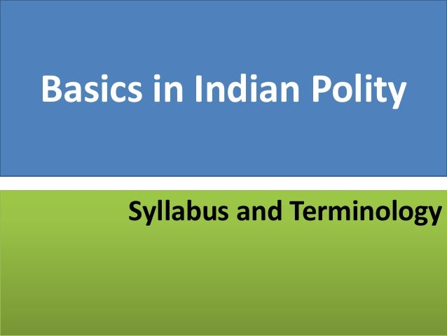 Basics in Indian Polity Syllabus and Terminology