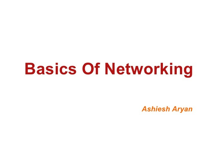 Basics Of Networking             Ashiesh Aryan