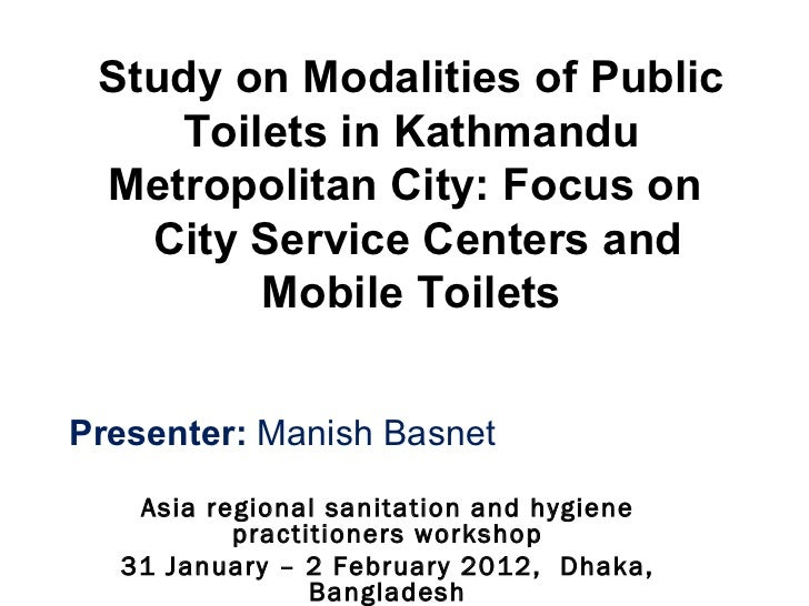 Study on Modalities of Public    Toilets in Kathmandu Metropolitan City: Focus on   City Service Centers and        Mobile...