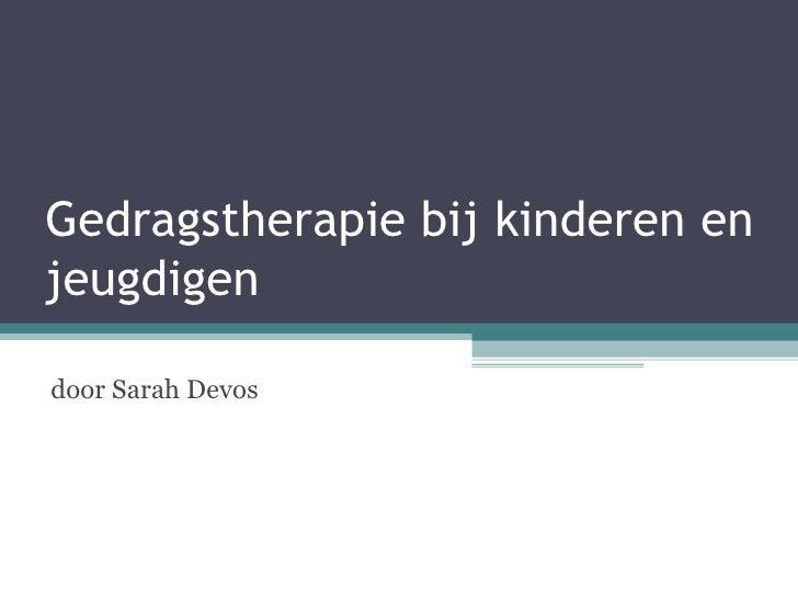 Gedragstherapie bij kinderen en jeugdigen door Sarah Devos
