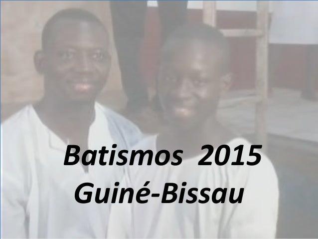 Batismos 2015 Guiné-Bissau Batismos 2015 Guiné-Bissau