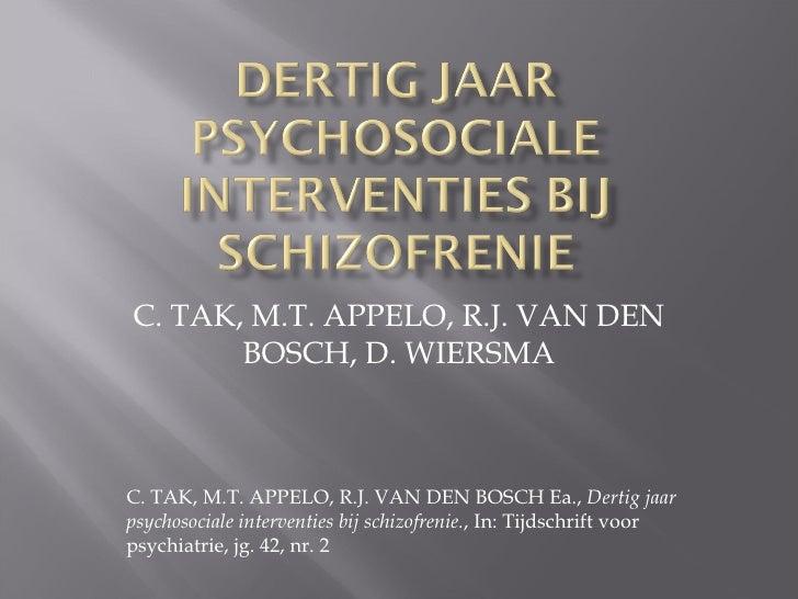 C. TAK, M.T. APPELO, R.J. VAN DEN BOSCH, D. WIERSMA C. TAK, M.T. APPELO, R.J. VAN DEN BOSCH Ea.,  Dertig jaar psychosocial...