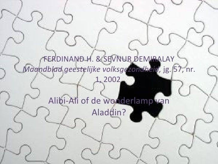 FERDINAND H. & SEVNUR DEMIRALAY Maandblad geestelijke volksgezondheid,  jg. 57, nr. 1, 2002. Alibi-Ali of de wonderlamp va...