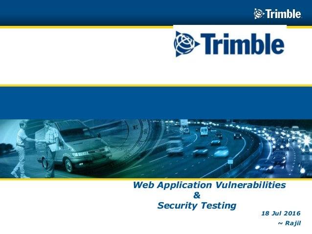 ©2012 Trimble Navigation Limited©2012 Trimble Navigation Limited Web Application Vulnerabilities & Security Testing 18 Jul...