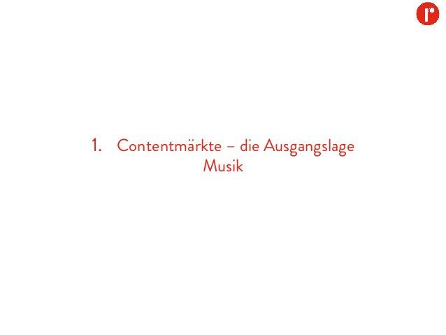 1. Contentmärkte – die Ausgangslage Musik