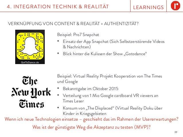 LEARNINGS4. INTEGRATION TECHNIK & REALITÄT 39 Wenn ich neue Technologien einsetze – geschieht das im Rahmen der Usererwart...