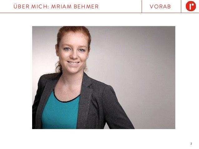 2 VORABÜBER MICH: MRIAM BEHMER