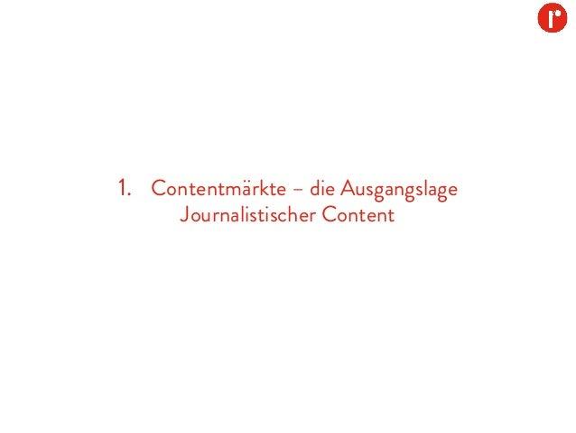 1. Contentmärkte – die Ausgangslage Journalistischer Content