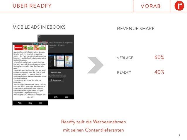 4 VORABÜBER READFY VERLAGE 60% READFY 40% Readfy teilt die Werbeeinahmen mit seinen Contentlieferanten MOBILE ADS IN EBOOK...
