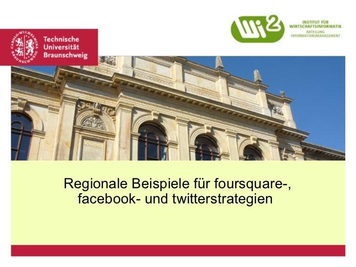 Regionale Beispiele für foursquare-, facebook- und twitterstrategien
