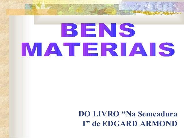 "DO LIVRO ""Na Semeadura I"" de EDGARD ARMOND"