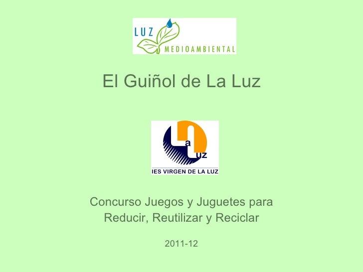 El Guiñol de La LuzConcurso Juegos y Juguetes para  Reducir, Reutilizar y Reciclar             2011-12
