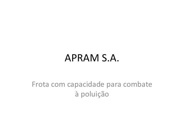 APRAM S.A. Frota com capacidade para combate à poluição