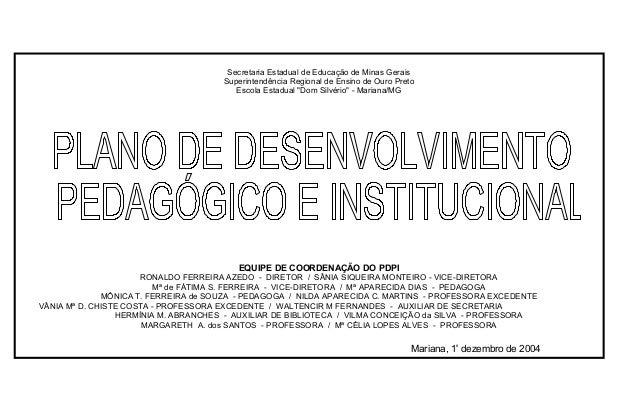"""Secretaria Estadual de Educação de Minas Gerais Superintendência Regional de Ensino de Ouro Preto Escola Estadual """"Dom Sil..."""