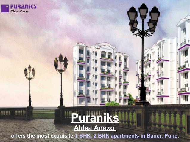 Puraniks Aldea Anexo offers the most exquisite 1 BHK, 2 BHK apartments in Baner, Pune.