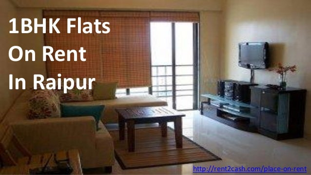 1BHK Flats On Rent In Raipur http://rent2cash.com/place-on-rent
