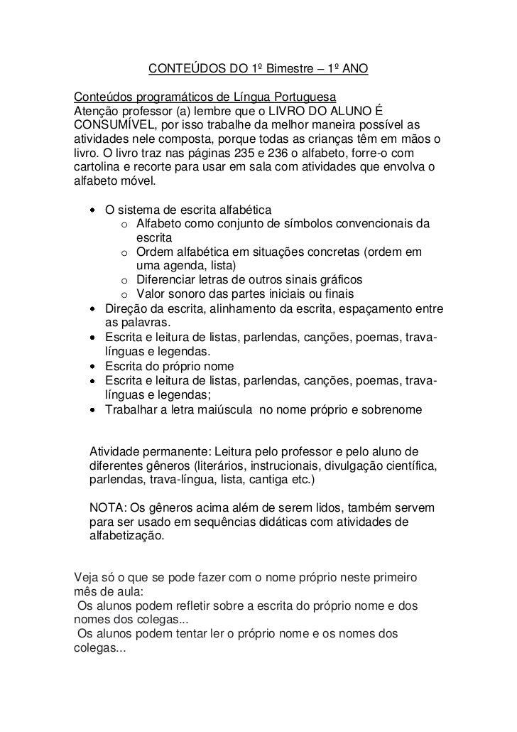 CONTEÚDOS DO 1º Bimestre – 1º ANOConteúdos programáticos de Língua PortuguesaAtenção professor (a) lembre que o LIVRO DO A...