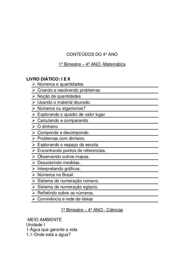CONTEÚDOS DO 4º ANO               1º Bimestre – 4º ANO -MatemáticaLIVRO DIÁTICO: I E II    Números e quantidades    Cria...