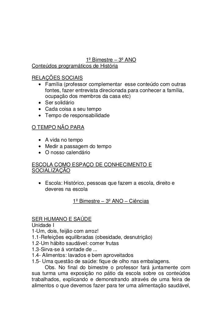 1º Bimestre – 3º ANOConteúdos programáticos de HistóriaRELAÇÕES SOCIAIS    Família (professor complementar esse conteúdo c...