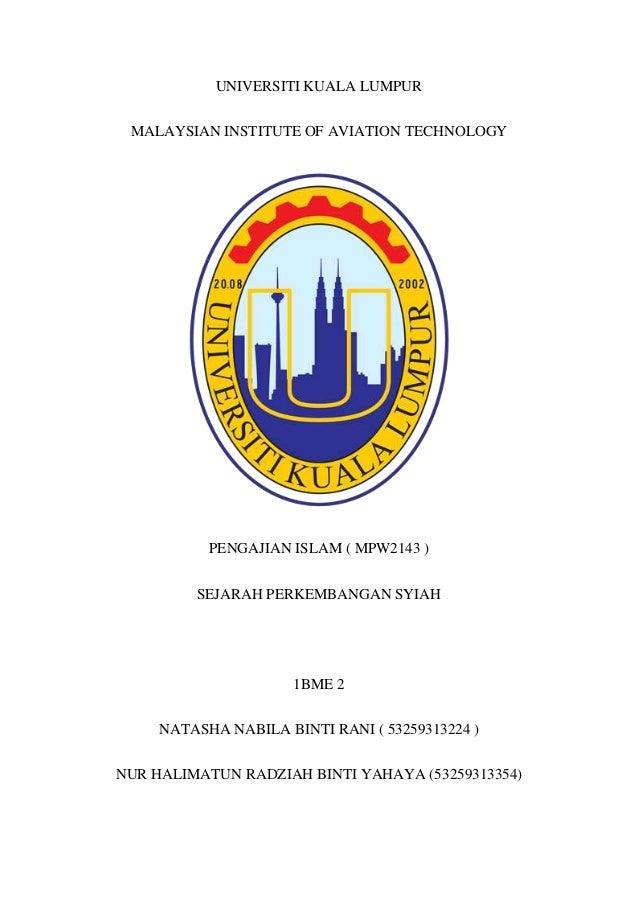 UNIVERSITI KUALA LUMPUR MALAYSIAN INSTITUTE OF AVIATION TECHNOLOGY PENGAJIAN ISLAM ( MPW2143 ) SEJARAH PERKEMBANGAN SYIAH ...