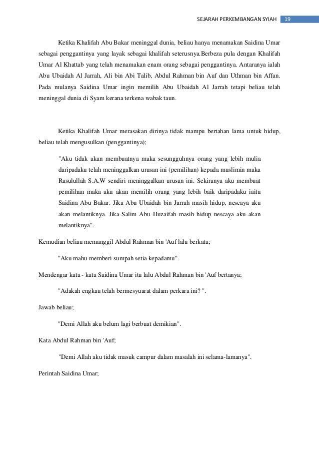 19SEJARAH PERKEMBANGAN SYIAH Ketika Khalifah Abu Bakar meninggal dunia, beliau hanya menamakan Saidina Umar sebagai pengga...