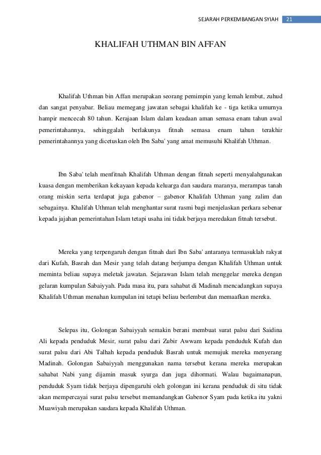 21SEJARAH PERKEMBANGAN SYIAH KHALIFAH UTHMAN BIN AFFAN Khalifah Uthman bin Affan merupakan seorang pemimpin yang lemah lem...