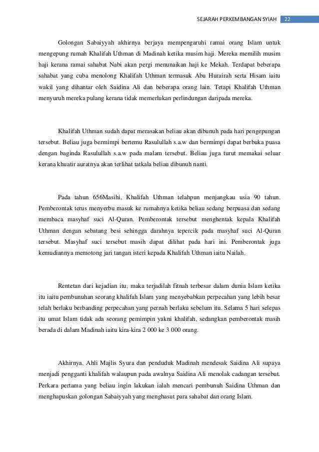 22SEJARAH PERKEMBANGAN SYIAH Golongan Sabaiyyah akhirnya berjaya mempengaruhi ramai orang Islam untuk mengepung rumah Khal...
