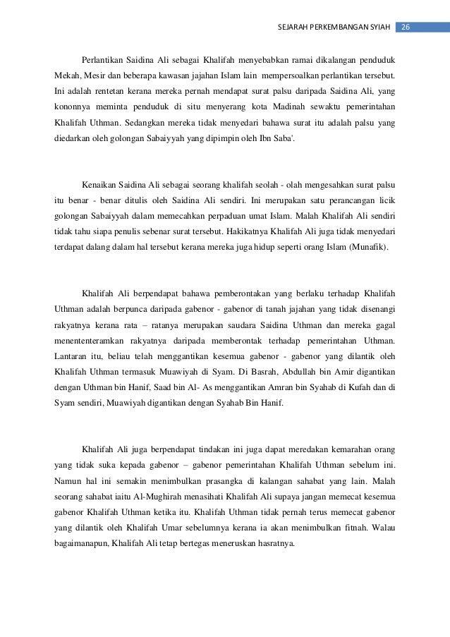 26SEJARAH PERKEMBANGAN SYIAH Perlantikan Saidina Ali sebagai Khalifah menyebabkan ramai dikalangan penduduk Mekah, Mesir d...