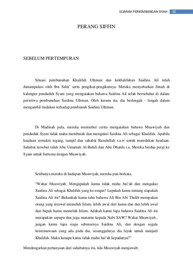 38SEJARAH PERKEMBANGAN SYIAH PERANG SIFFIN SEBELUM PERTEMPURAN Situasi pembunuhan Khalifah Uthman dan kekhalifahan Saidina...