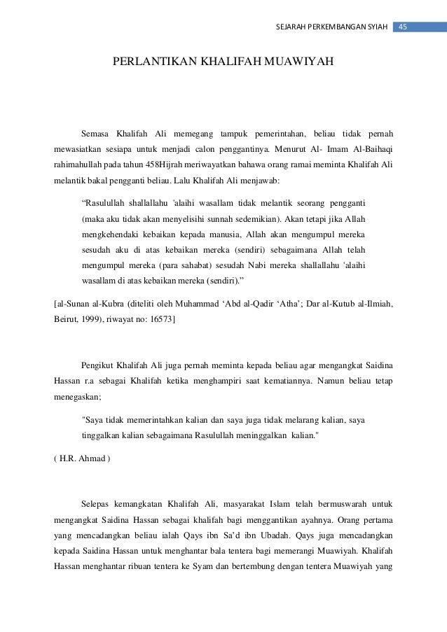 45SEJARAH PERKEMBANGAN SYIAH PERLANTIKAN KHALIFAH MUAWIYAH Semasa Khalifah Ali memegang tampuk pemerintahan, beliau tidak ...