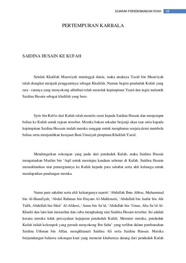 48SEJARAH PERKEMBANGAN SYIAH PERTEMPURAN KARBALA SAIDINA HUSAIN KE KUFAH Setelah Khalifah Muawiyah meninggal dunia, maka a...