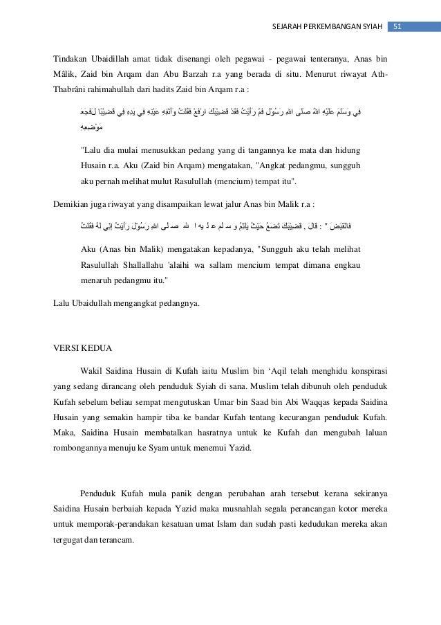 51SEJARAH PERKEMBANGAN SYIAH Tindakan Ubaidillah amat tidak disenangi oleh pegawai - pegawai tenteranya, Anas bin Mâlik, Z...