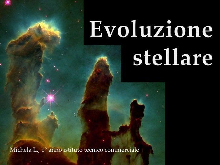 Evoluzione stellare Michela L., 1° anno istituto tecnico commerciale