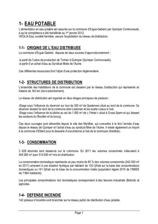 1- EAU POTABLE L'alimentation en eau potable est assurée sur la commune d'Ergué-Gabéric par Quimper Communauté, à qui la c...