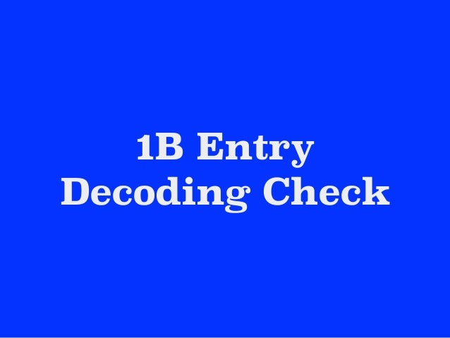 1B Entry Decoding Check