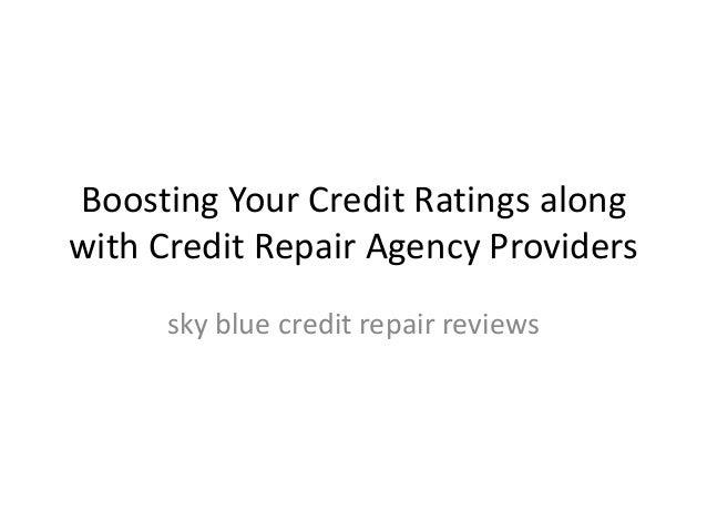 Boosting Your Credit Ratings alongwith Credit Repair Agency Providers      sky blue credit repair reviews