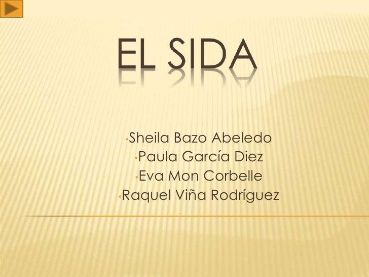 •Sheila Bazo Abeledo   •Paula García Diez   •Eva Mon Corbelle •Raquel Viña Rodríguez
