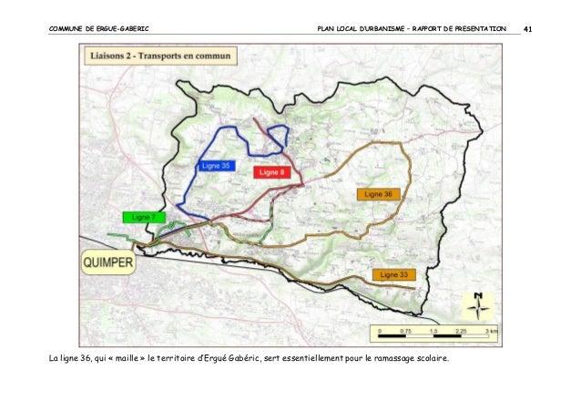COMMUNE DE ERGUE-GABERIC  PLAN LOCAL D'URBANISME – RAPPORT DE PRESENTATION  La ligne 36, qui « maille » le territoire d'Er...
