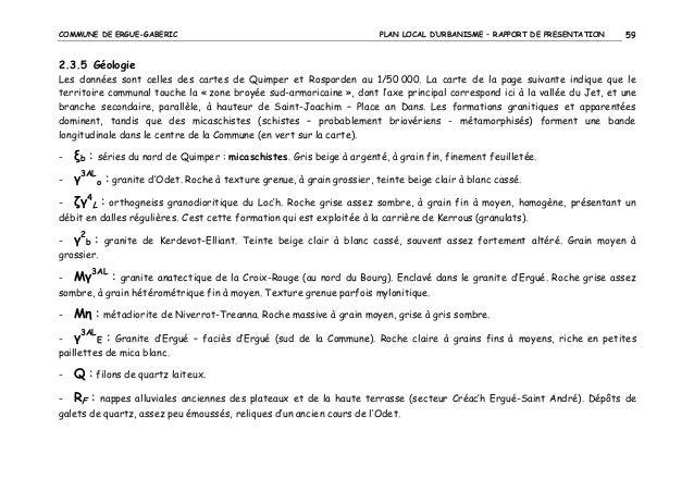 COMMUNE DE ERGUE-GABERIC  PLAN LOCAL D'URBANISME – RAPPORT DE PRESENTATION  59  2.3.5 Géologie Les données sont celles des...