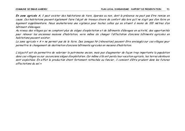 COMMUNE DE ERGUE-GABERIC  PLAN LOCAL D'URBANISME – RAPPORT DE PRESENTATION  71  En zone agricole A, il peut exister des ha...