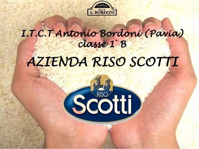 I.T.C.T Antonio Bordoni (Pavia) classe 1° B AZIENDA RISO SCOTTI