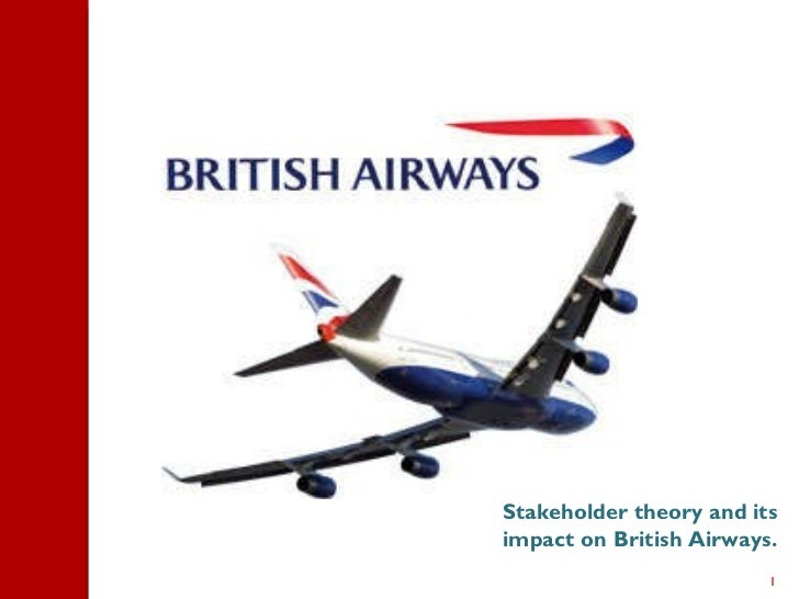 Stakeholder theory and its impact on  British Airways.